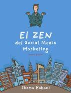 el zen del social media marketing (3ª ed.)-shama hyder kabani-9788441535183