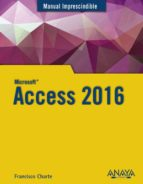 access 2016 (manual imprescindible) francisco charte 9788441538283