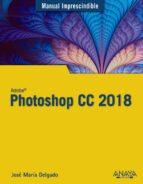 photoshop cc 2018 jose maria delgado 9788441539983