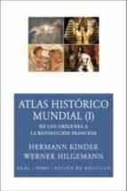 atlas historico mundial (i): de los origenes a la revolucion fran cesa hermann kinder werner hilgemann manfred hergt 9788446024583
