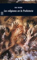 las religiones en la prehistoria-ina wunn-9788446027683