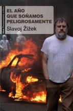 el año que soñamos peligrosamente-slavoj zizek-9788446038283