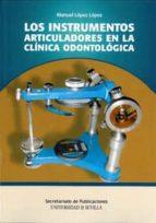 los instrumentos articuladores en la clinica odontologica-manuel lopez lopez-9788447212583