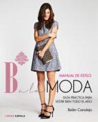 manual de estilo balamoda: los mejores consejos de estilismo de la bloguera de moda belen canalejo 9788448021283