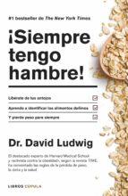 ¡siempre tengo hambre! david s. ludwig 9788448022983