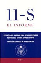 11 s: el informe: extracto del informe final de los atentados ter roristas contra estados unidos (finalista del national book award 2004) 9788449316883