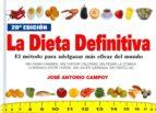 la dieta definitiva: el metodo para adelgazar mas eficaz del mund o jose antonio campoy 9788460749783
