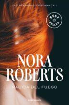 nacida del fuego (las hermanas concannon i)-nora roberts-9788466335683