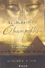 SECRETO DE CHAMPOLLION, EL: LA GRAN AVENTURA DE LA EXPEDICION NAPOLEONICA A EGIPTO (HISTORICA)
