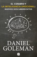 el cerebro y la inteligencia emocional-daniel goleman-9788466651783