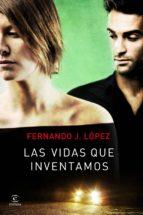 las vidas que inventamos (ebook)-fernando j. lopez-9788467018783