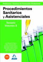 CUERPO DE PROFESORES TECNICOS DE FORMACION PROFESIONAL. PROCEDIMI ENTOS SANITARIOS Y ASISTENCIALES. VOLUMEN II