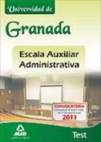 escala auxiliar administrativa de la universidad de granada. test 9788467674583