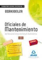 OFICIALES DE MANTENIMIENTO DEL SERVICIO VASCO DE SALUD-OSAKIDETZA TEMARIO DE LA PARTE GENERAL ESPECÍFICA. VOLUMEN I