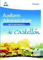 AUXILIARES ADMINISTRATIVOS DEL AYUNTAMIENTO DE CASTELLÓN. TEMARIO