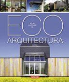 eco arquitectura: atlas ilustrado 9788467716283