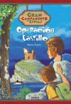 El libro de Operacion castillo (campamento de espias ) autor MARIA FORERO CALDERON TXT!