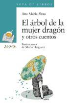 El árbol de la mujer dragón y otros cuentos (Literatura Infantil (6-11 Años) - Sopa De Libros)