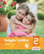 El libro de Religion catolica 2º educacion primaria castellano (ed 2016) autor VV.AA. PDF!