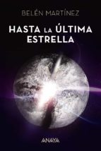hasta la ultima estrella belen martinez 9788469834183