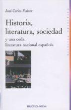 HISTORIA, LITERATURA, SOCIEDAD Y UNA CODA ESPAÑOLA