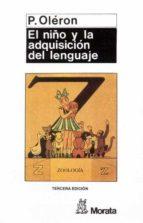 el niño y la adquisicion del lenguaje  (3ª ed.)-pierre oleron-9788471121783