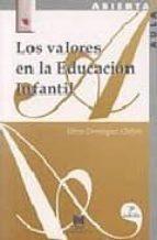 los valores de la educacion infantil gloria dominguez chillon 9788471336583