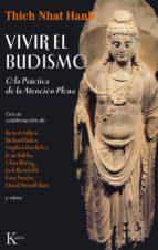 vivir el budismo: o la practica de la atencion plena thich nhat hanh 9788472454583