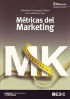 metricas del marketing (2ª ed.)-alejandro dominguez doncel-9788473567183