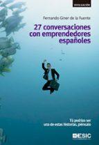27 conversaciones con emprendedores españoles-fernando giner de la fuente-9788473569583
