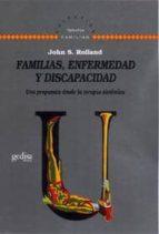 familias, enfermedad y discapacidad, una propuesta desde la terap ia sistemica john s. rolland 9788474327083