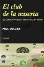 el club de la miseria: que falta en los paises mas pobres del mundo-paul collier-9788475068183