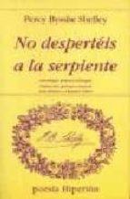 no desperteis a la serpiente: antologia poetica bilingüe (2ª ed.) percy bysshe shelley 9788475173283