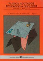 planos acotados aplicados a la geologia luis miguel martinez torres r. ramon lluch l. eguiluz 9788475854083