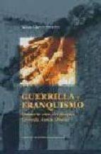 guerrilla y franquismo: memoria viva del maquis gerardo anton (pi nto)-julian chaves palacios-9788476718483