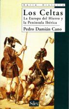 los celtas: la europa del hierro y la peninsula iberica-pedro damian cono borrego-9788477371083