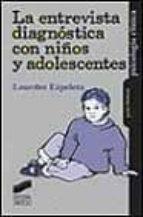 la entrevista diagnostica con niños y adolescentes lourdes ezpeleta 9788477388883