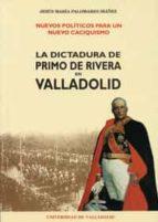 nuevos politicos para un nuevo caciquismo dictadura primo rivera. ..-jesus maria palomares ibañez-9788477623083