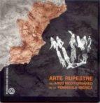 arte rupestre del arco mediterraneo de la peninsula iberica-9788477882183