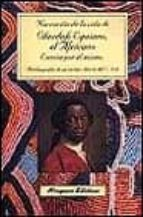 narracion de la vida de olaudah equiano, el africano, escrita por el mismo: autobiografia de un esclavo liberto del s. xviii olaudah equiano 9788478131983