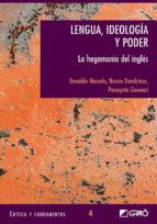 lengua, ideologia y poder: la hegemonia del ingles-donaldo macedo-9788478273683