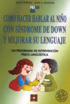 como hacer hablar al niño con sindrome de down y mejorar su lengu aje-juan perera mezquida-9788478691883