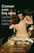 comer con los ojos-daniel vazquez salles-9788478715183