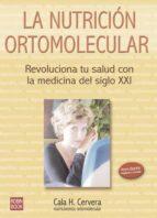 la nutricion ortomolecular: revoluciona tu salud con la medicina del siglo xxi cala h. cervera 9788479276683
