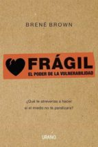 fragil: el poder de la vulnerabilidad-brene brown-9788479532383