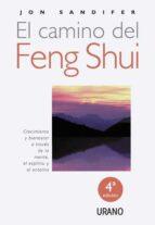 el camino del feng shui (4ª ed.): crecimiento y bienestar a trave s de la mente, el espiritu y el entorno-jon sandifer-9788479537883