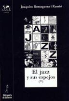 el jazz y sus espejos joaquim romaguera i ramio 9788479603083