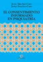 el consentimiento informado en psiquiatria javier sanchez caro 9788479785383
