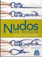nudos de pesca: con sencillas instrucciones de un experto para to dos los nudos basicos de pesca geoffrey budworth 9788480194983