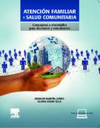 atención familiar y salud comunitaria-a. martin zurro-9788480867283